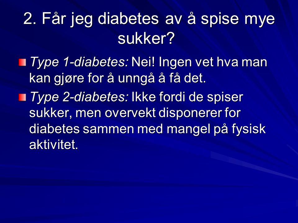 2. Får jeg diabetes av å spise mye sukker