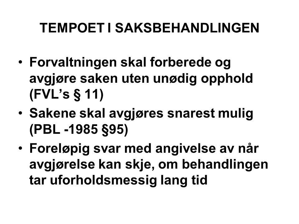TEMPOET I SAKSBEHANDLINGEN