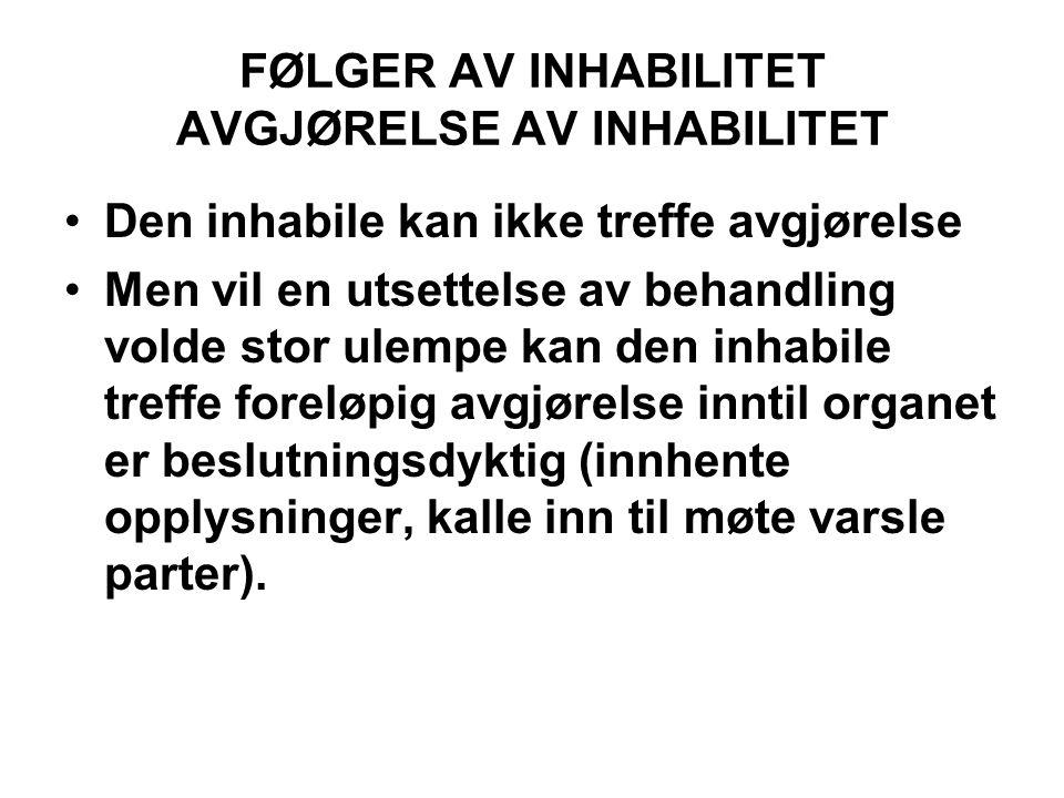 FØLGER AV INHABILITET AVGJØRELSE AV INHABILITET