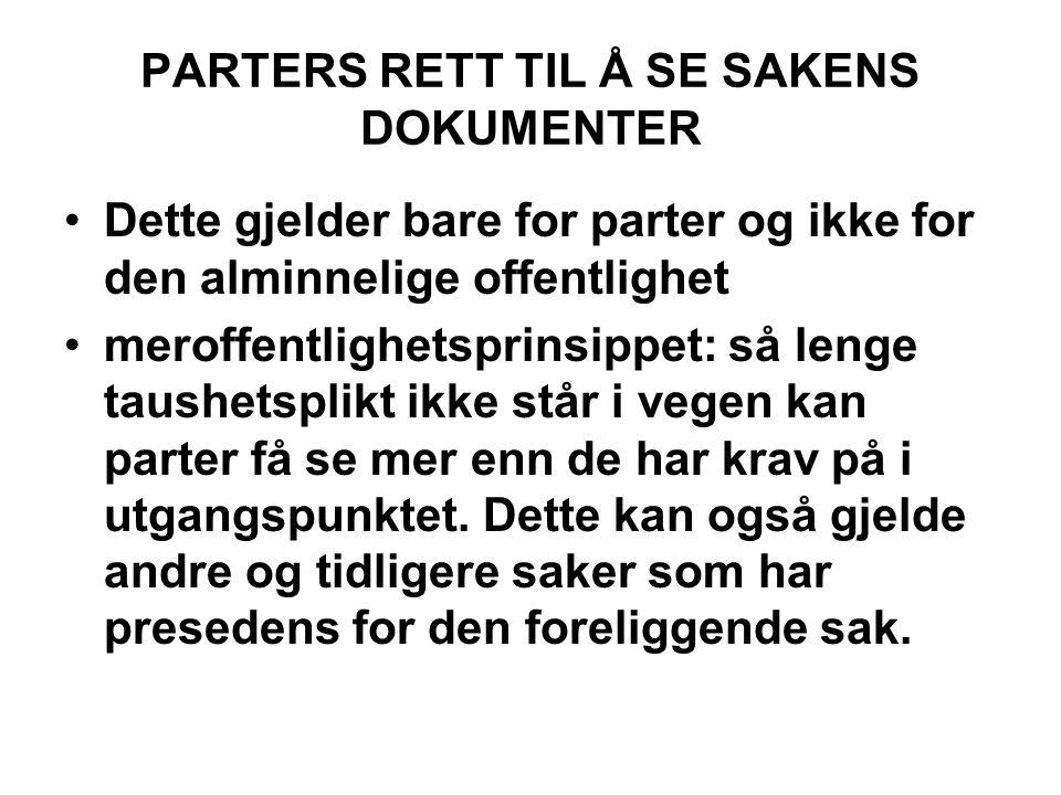 PARTERS RETT TIL Å SE SAKENS DOKUMENTER