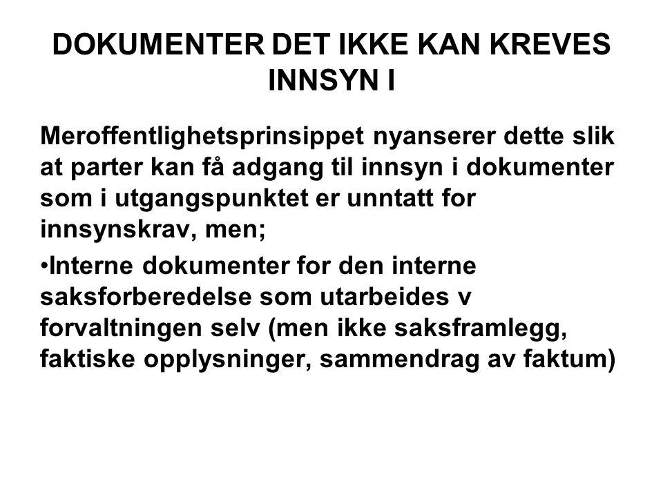 DOKUMENTER DET IKKE KAN KREVES INNSYN I