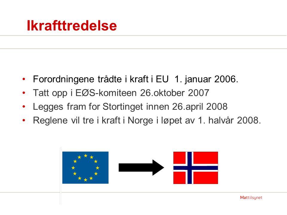 Ikrafttredelse Forordningene trådte i kraft i EU 1. januar 2006.