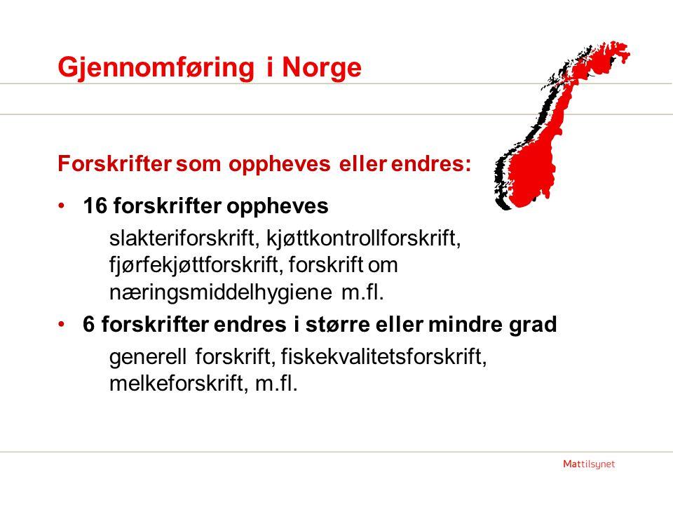 Gjennomføring i Norge Forskrifter som oppheves eller endres: