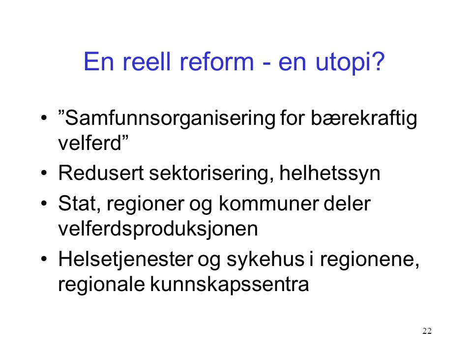 En reell reform - en utopi