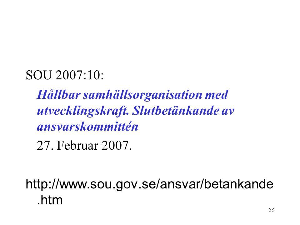 SOU 2007:10: Hållbar samhällsorganisation med utvecklingskraft. Slutbetänkande av ansvarskommittén.