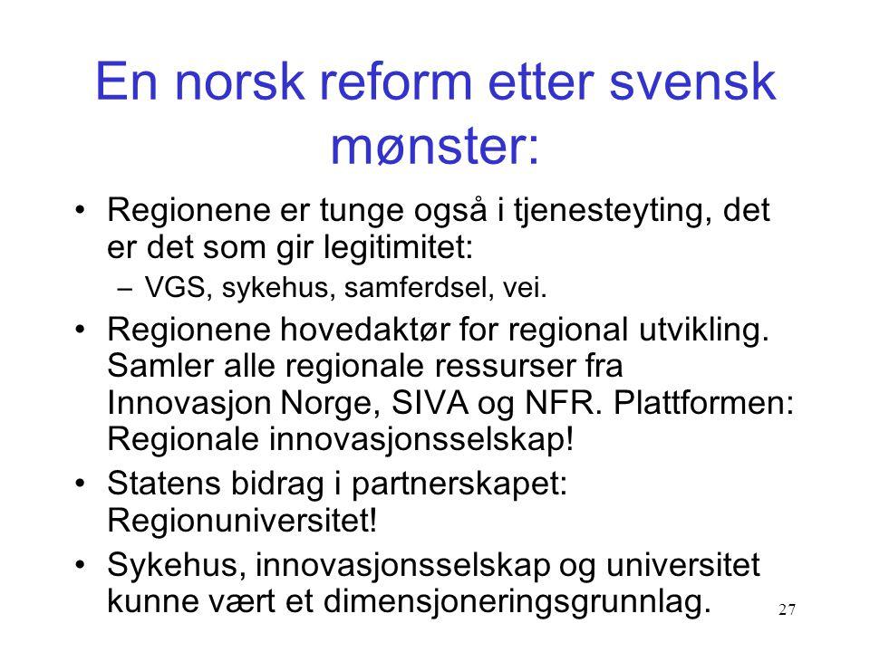 En norsk reform etter svensk mønster: