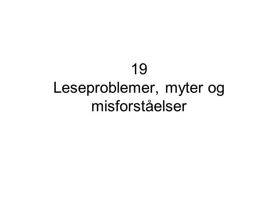 19 Leseproblemer, myter og misforståelser