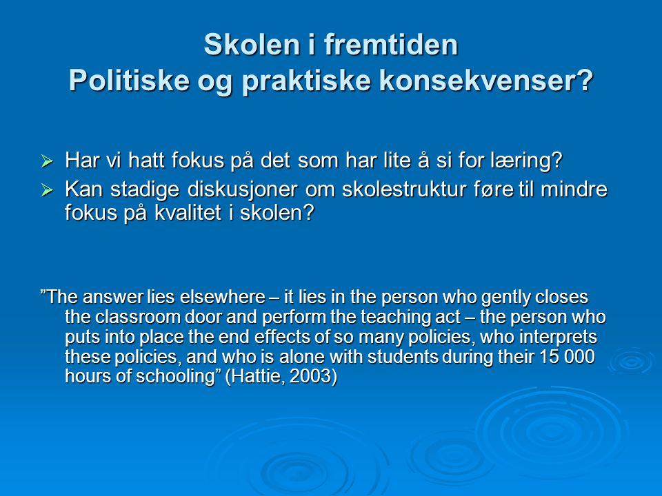 Skolen i fremtiden Politiske og praktiske konsekvenser