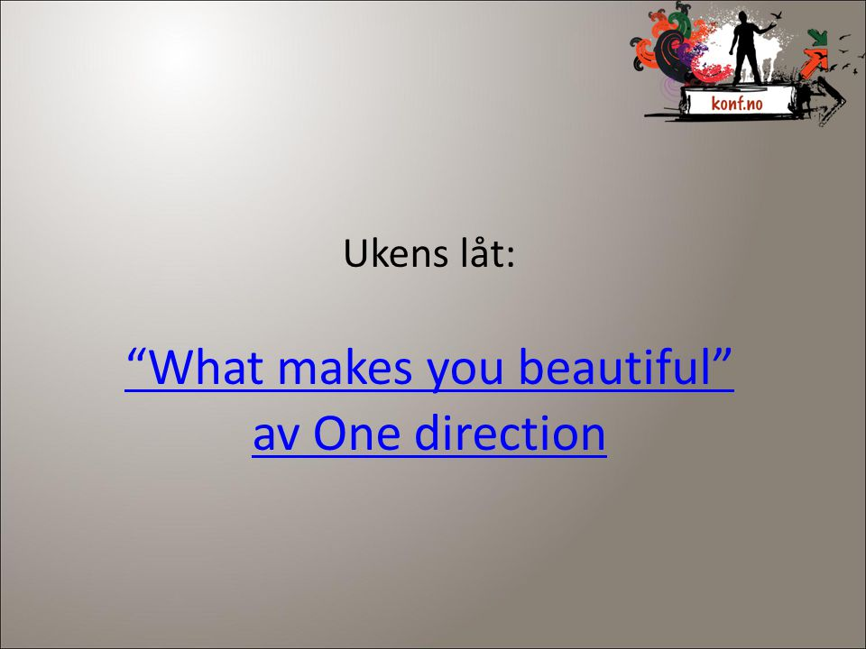 What makes you beautiful av One direction