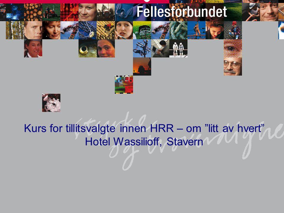 Kurs for tillitsvalgte innen HRR – om litt av hvert