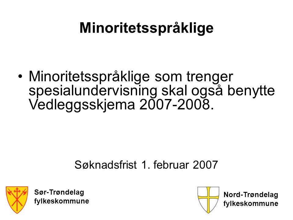 Minoritetsspråklige Minoritetsspråklige som trenger spesialundervisning skal også benytte Vedleggsskjema 2007-2008.
