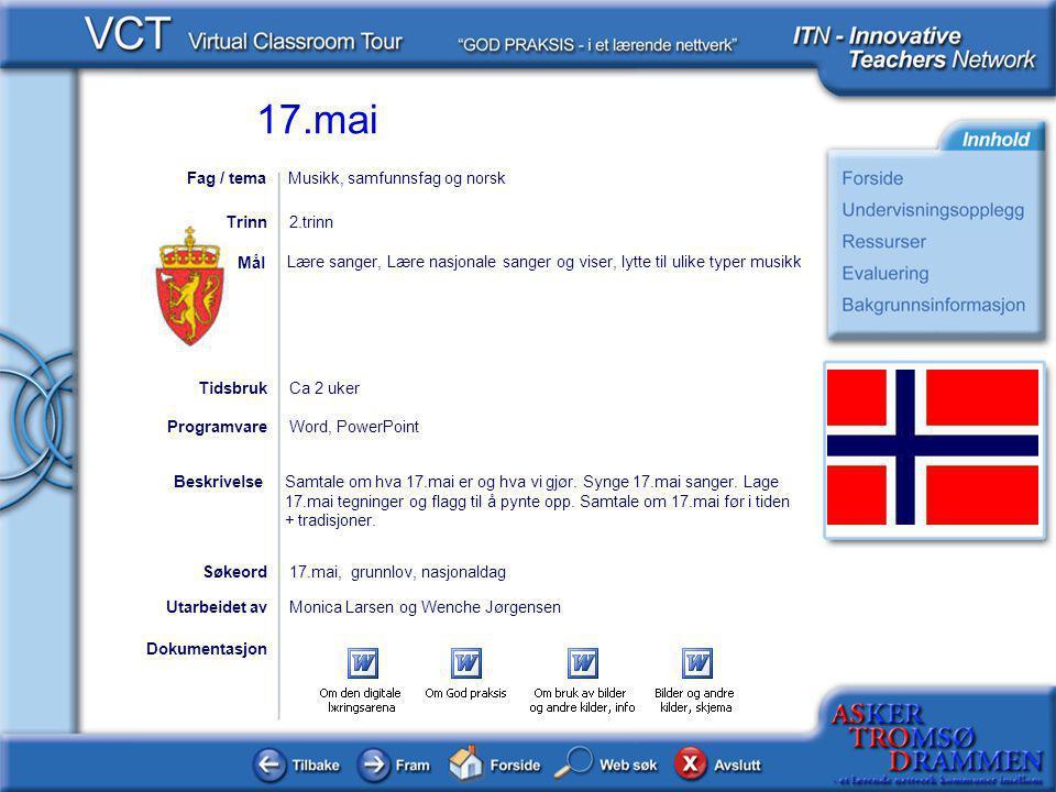 Fag / tema Musikk, samfunnsfag og norsk. Trinn. 2.trinn. Lære sanger, Lære nasjonale sanger og viser, lytte til ulike typer musikk.
