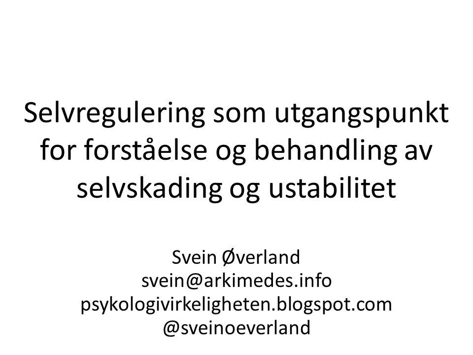 Selvregulering som utgangspunkt for forståelse og behandling av selvskading og ustabilitet