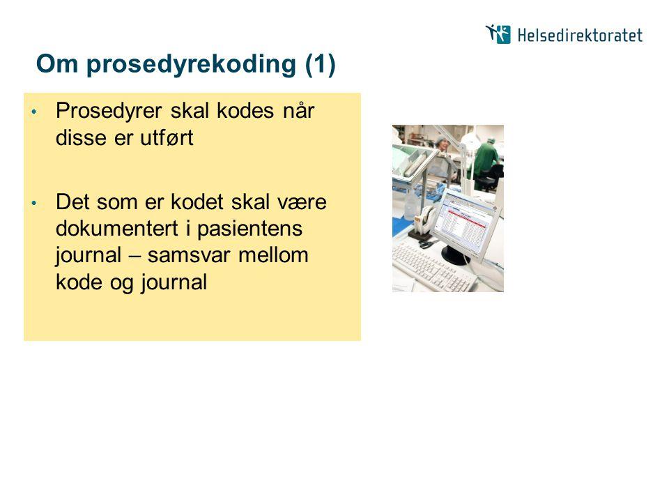Om prosedyrekoding (1) Prosedyrer skal kodes når disse er utført