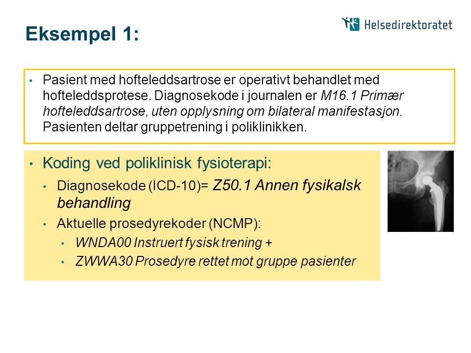 Eksempel 1: Koding ved poliklinisk fysioterapi:
