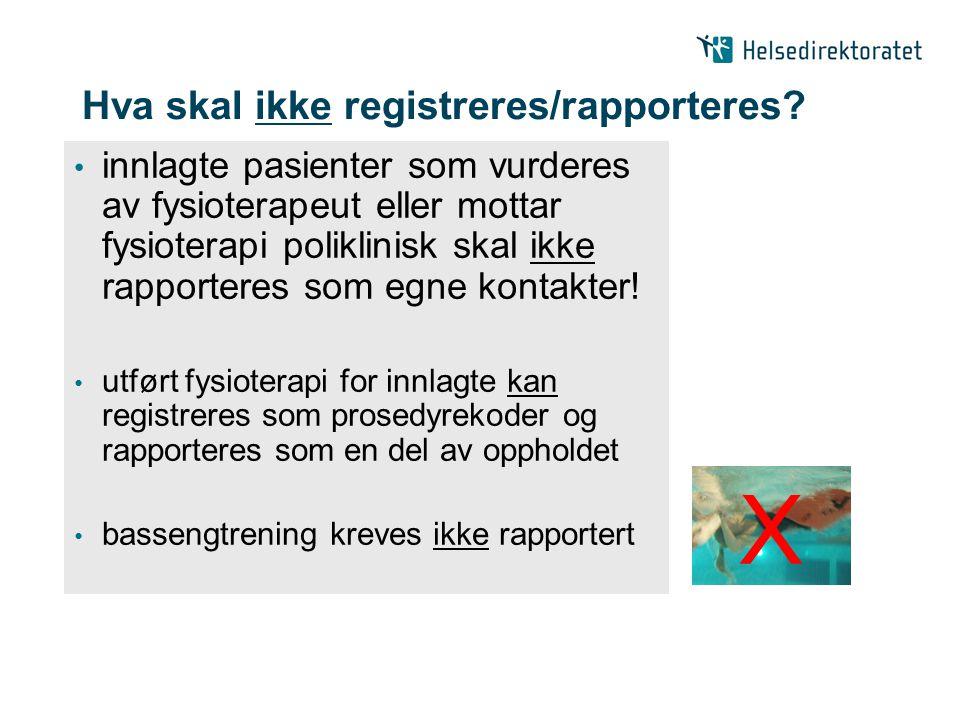 Hva skal ikke registreres/rapporteres