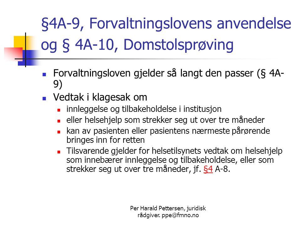 §4A-9, Forvaltningslovens anvendelse og § 4A-10, Domstolsprøving