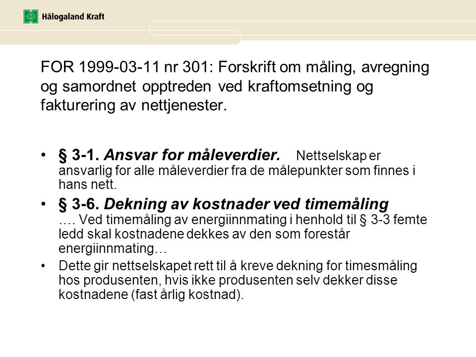 FOR 1999-03-11 nr 301: Forskrift om måling, avregning og samordnet opptreden ved kraftomsetning og fakturering av nettjenester.