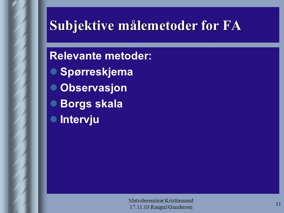Subjektive målemetoder for FA