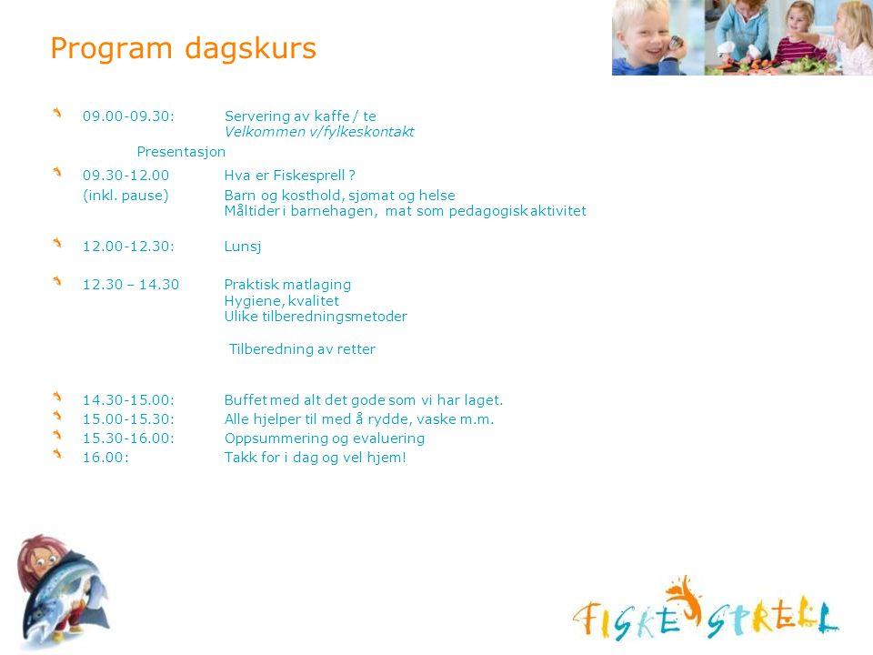 Program dagskurs 09.00-09.30: Servering av kaffe / te Velkommen v/fylkeskontakt.