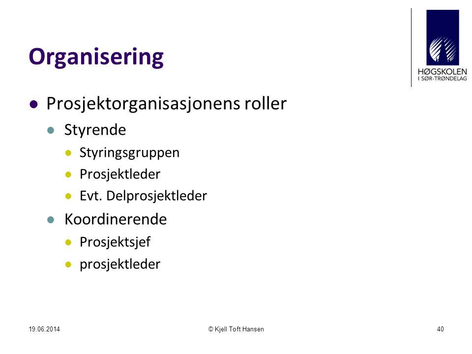 Organisering Prosjektorganisasjonens roller Styrende Koordinerende