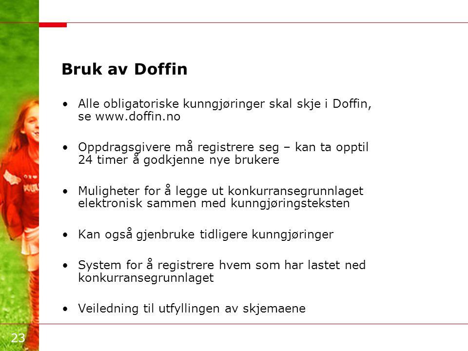 Bruk av Doffin Alle obligatoriske kunngjøringer skal skje i Doffin, se www.doffin.no.