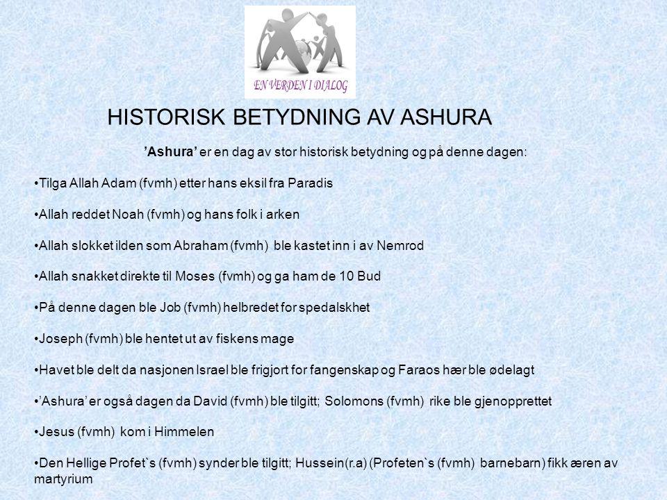 'Ashura' er en dag av stor historisk betydning og på denne dagen: