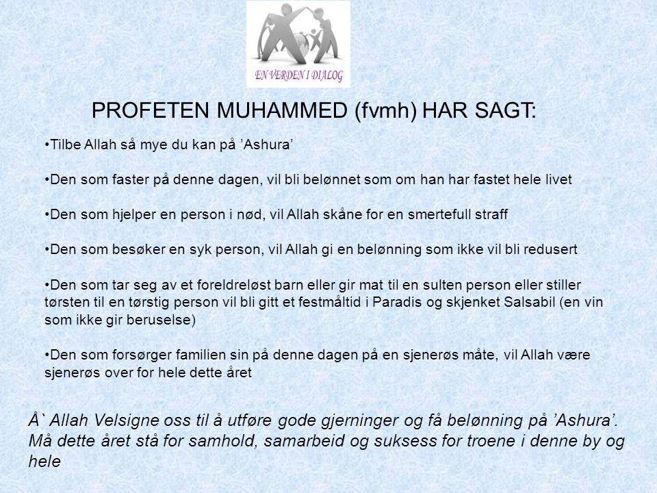 PROFETEN MUHAMMED (fvmh) HAR SAGT: