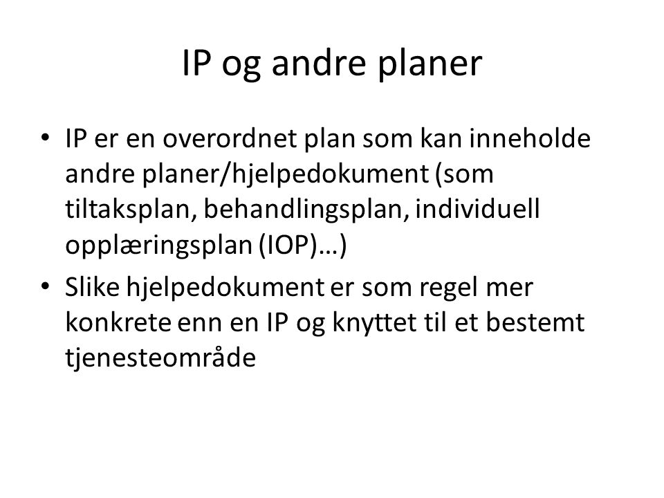 IP og andre planer
