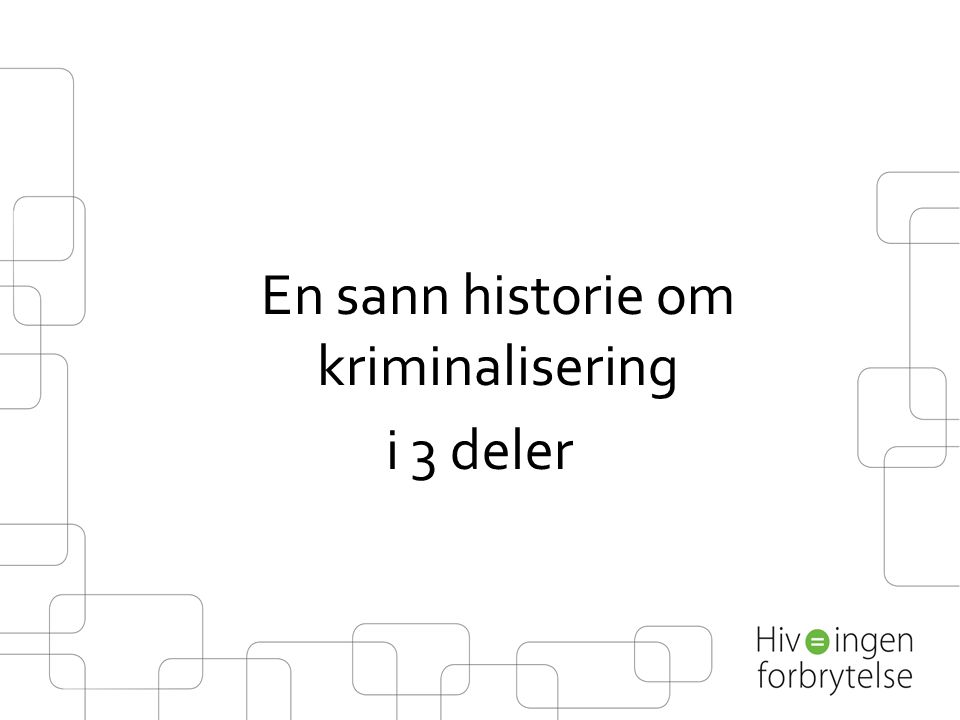 En sann historie om kriminalisering