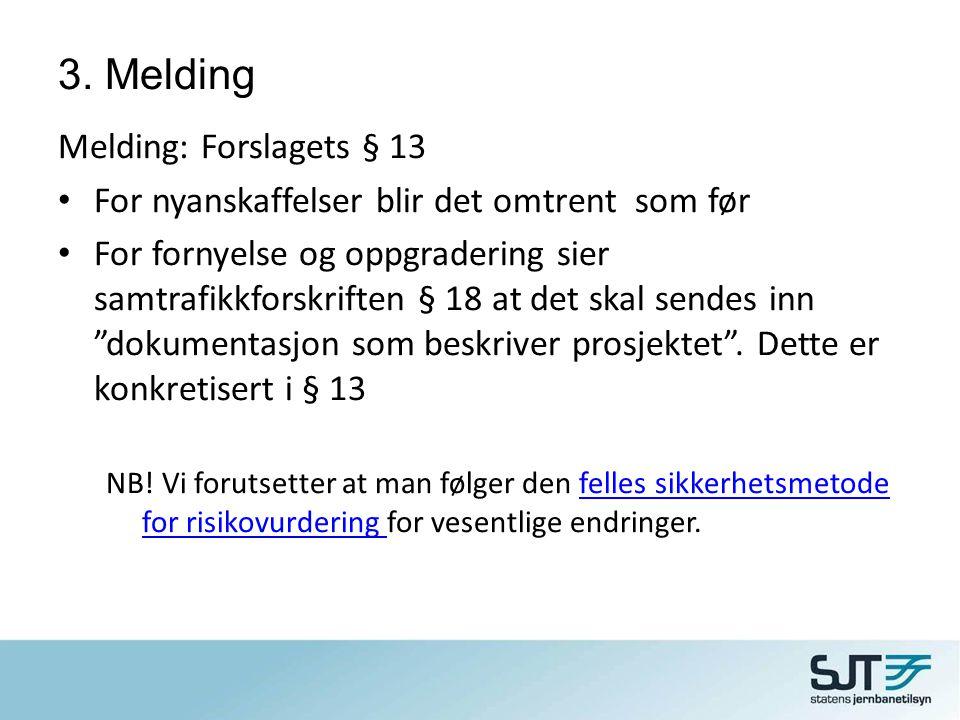3. Melding Melding: Forslagets § 13