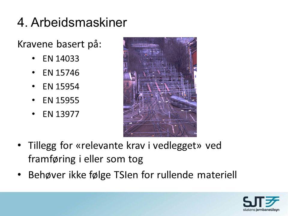 4. Arbeidsmaskiner Kravene basert på: