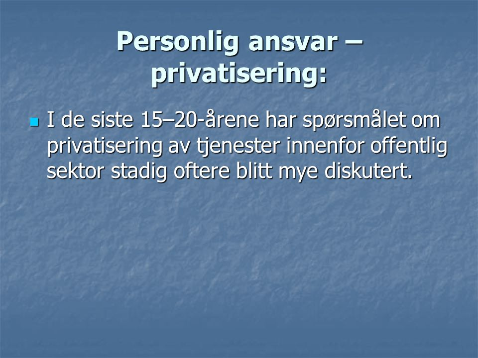 Personlig ansvar – privatisering: