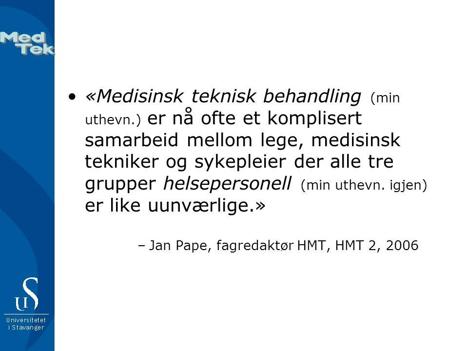 «Medisinsk teknisk behandling (min uthevn