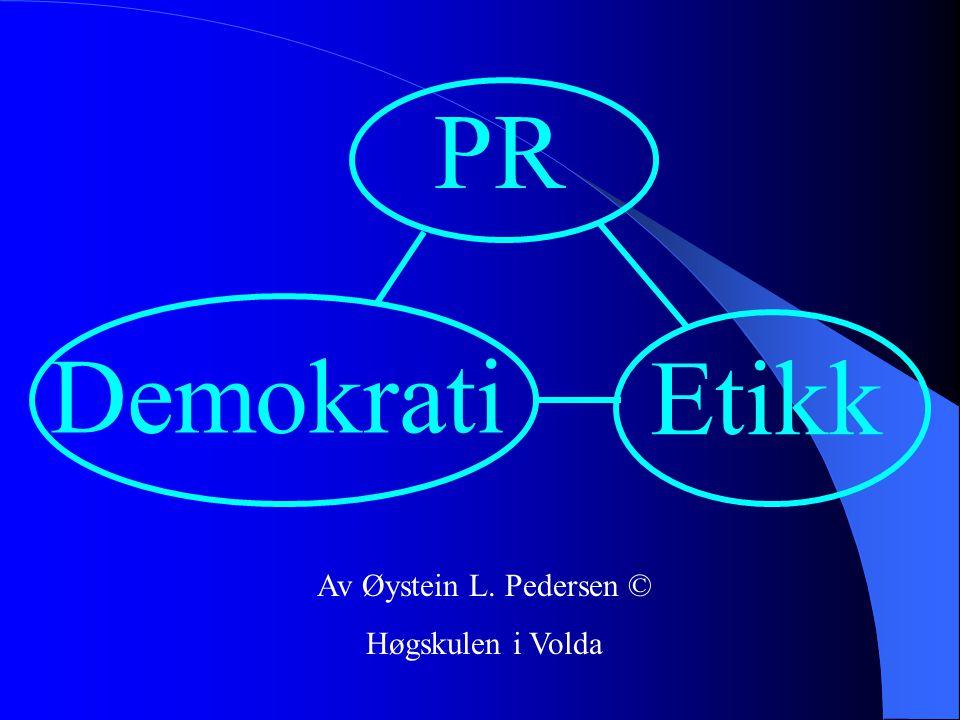 PR Demokrati Etikk Av Øystein L. Pedersen © Høgskulen i Volda