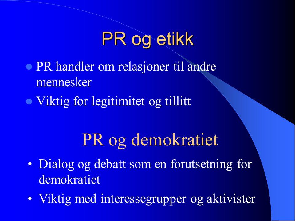 PR og etikk PR og demokratiet