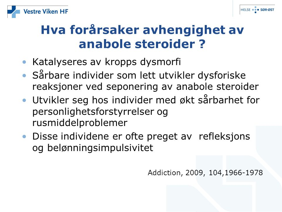 Hva forårsaker avhengighet av anabole steroider