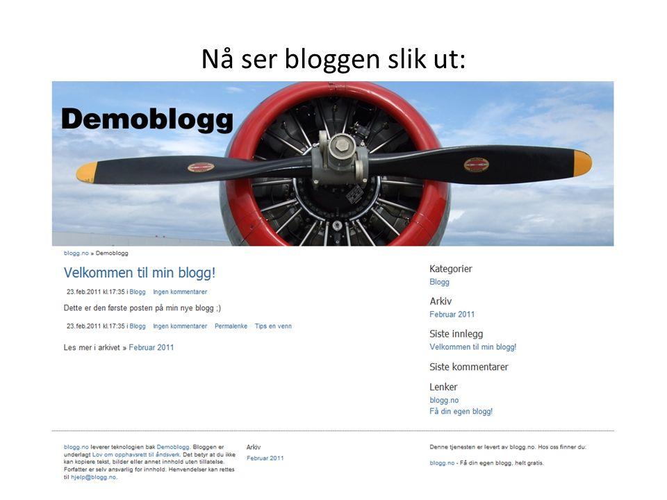 Nå ser bloggen slik ut: