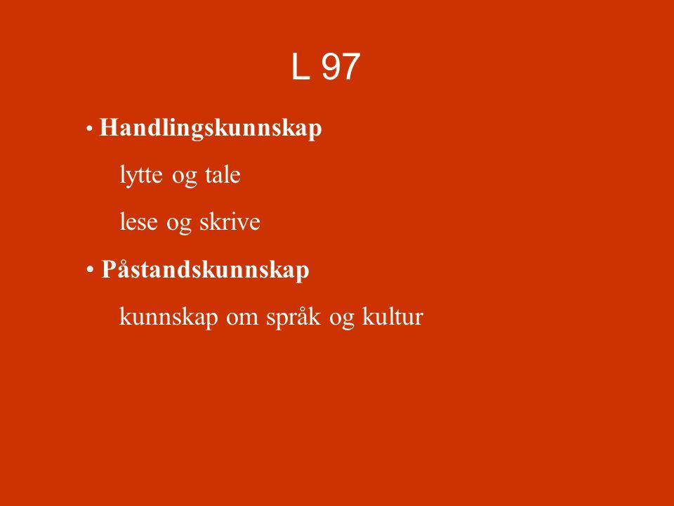 L 97 lytte og tale lese og skrive Påstandskunnskap