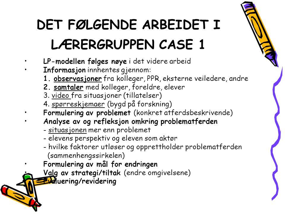 DET FØLGENDE ARBEIDET I LÆRERGRUPPEN CASE 1
