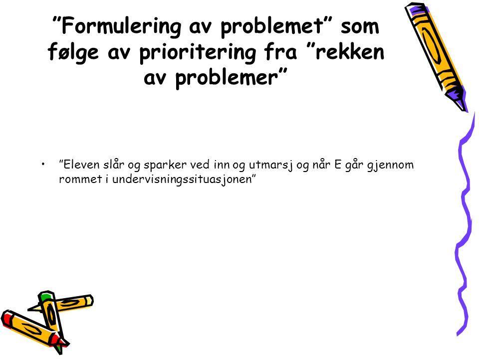 Formulering av problemet som følge av prioritering fra rekken av problemer