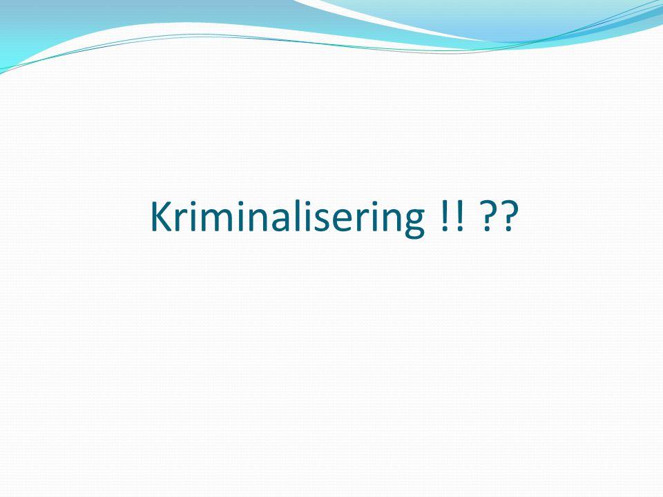 Kriminalisering !!