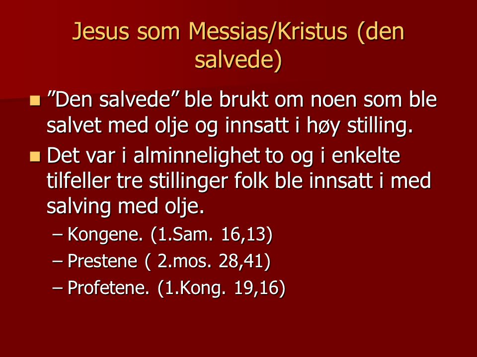 Jesus som Messias/Kristus (den salvede)
