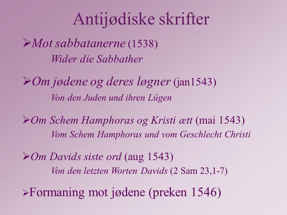Antijødiske skrifter Mot sabbatanerne (1538) Wider die Sabbather