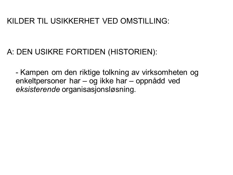 KILDER TIL USIKKERHET VED OMSTILLING: