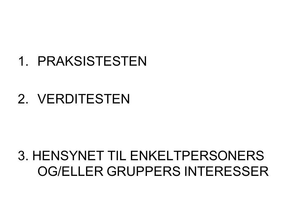 PRAKSISTESTEN VERDITESTEN 3. HENSYNET TIL ENKELTPERSONERS OG/ELLER GRUPPERS INTERESSER
