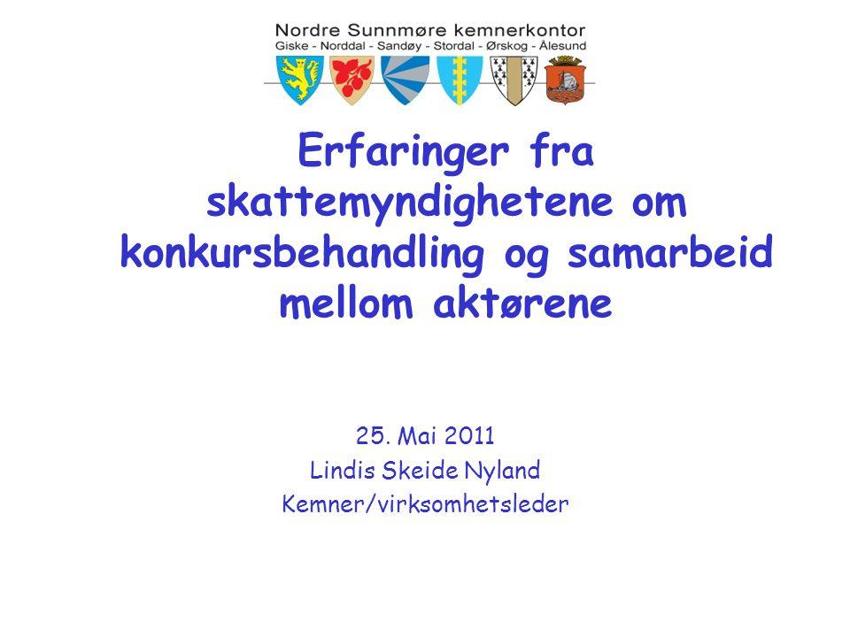 25. Mai 2011 Lindis Skeide Nyland Kemner/virksomhetsleder