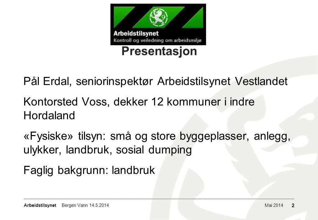 Presentasjon Pål Erdal, seniorinspektør Arbeidstilsynet Vestlandet