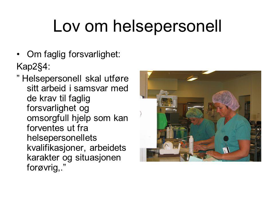 Lov om helsepersonell Om faglig forsvarlighet: Kap2§4: