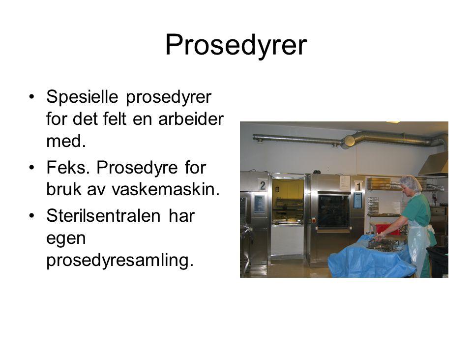 Prosedyrer Spesielle prosedyrer for det felt en arbeider med.